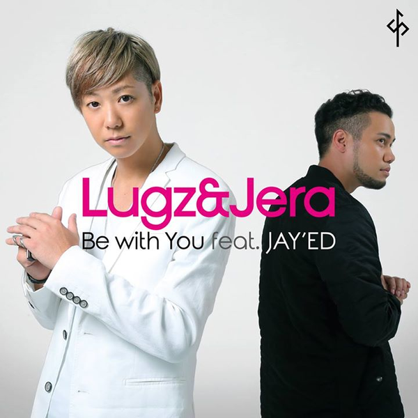 "Lugz&Jera /""Be with You feat JAY'ED"